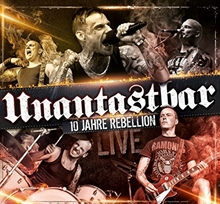Unantastbar - 10 Jahre Rebellion-Live, 2CD+DVD
